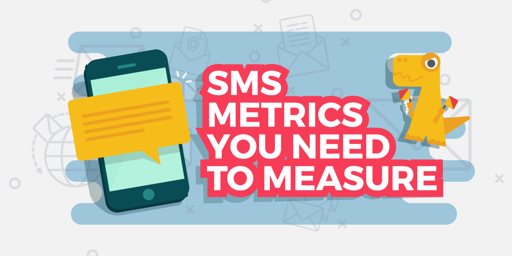 SMS Metrics You Need to Measure